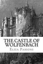 The Castle of Wolfenbach af Eliza Parsons