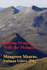 Slaying Dragons with the Mongoose.