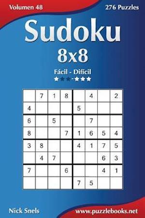 Sudoku 8x8 - de Facil a Dificil - Volumen 48 - 276 Puzzles