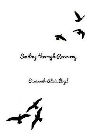 Bog, paperback Smiling Through Recovery af Savannah-Alicia Lloyd