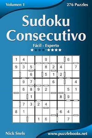 Sudoku Consecutivo - de Facil a Experto - Volumen 1 - 276 Puzzles