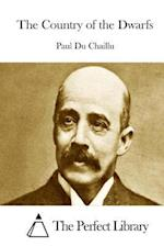 The Country of the Dwarfs af Paul Du Chaillu
