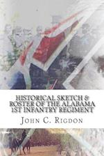 Historical Sketch & Roster of the Alabama 1st Infantry Regiment