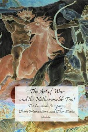 Bog, paperback The Art of War and the Netherworlds Too! af John T. Dalton