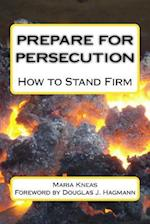Prepare for Persecution af Maria Kneas
