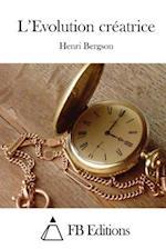 L'Evolution Creatrice af Henri Bergson