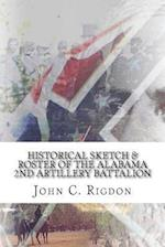 Historical Sketch & Roster of the Alabama 2nd Artillery Battalion