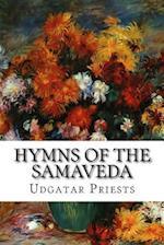 Hymns of the Samaveda af Udgatar Priests