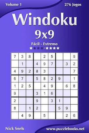 Windoku 9x9 - Facil Ao Extremo - Volume 1 - 276 Jogos