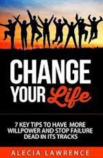 Change Your Life af Alecia Lawrence