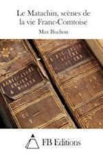 Le Matachin, Scenes de La Vie Franc-Comtoise af Max Buchon