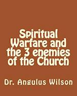 Spiritual Warfare and the 3 Enemies of the Church