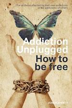 Addiction Unplugged