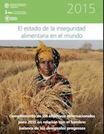 El Estado de La Inseguridad Alimentaria En El Mundo 2015 af World Food Programme, International Fund for Agricultural Deve, Food and Agriculture Organization of the
