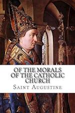 Of the Morals of the Catholic Church af Saint Augustine
