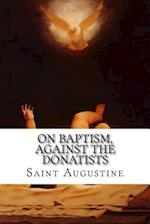 On Baptism, Against the Donatists