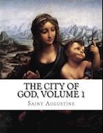 The City of God, Volume 1