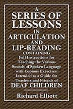 A Series of Lessons in Articulation and Lip-Reading