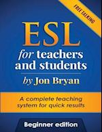 ESL for Teachers and Students Beginner Edition
