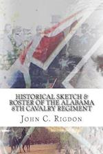 Historical Sketch & Roster of the Alabama 8th Cavalry Regiment