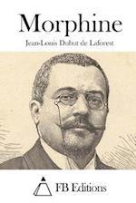Morphine af Jean-Louis Dubut De Laforest