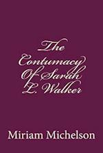 The Contumacy of Sarah L. Walker af Miriam Michelson