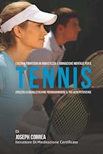 L'Ultima Frontiera in Robustezza E Formazione Mentale Per Il Tennis
