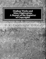 Orphan Works and Mass Digitization af United States Copyright Office