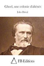 Gheel, Une Colonie D'Alienes af Jules Duval