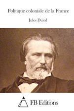 Politique Coloniale de La France af Jules Duval