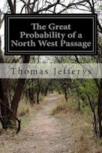 The Great Probability of a North West Passage af Thomas Jefferys