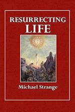 Resurrecting Life af Michael Strange