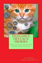 L'Elegance Des Eaux Froides af Saaskia Aark-bennett