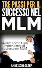 Tre Passi Per Il Successo Nel MLM
