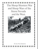 The Sheep Shooters War and Sheep Wars of the Sierra Nevada and theWest.