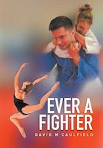 Ever a Fighter: The Adventures of Katherine Wilkinson