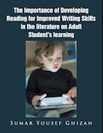 The Importance of Developing Reading for Improved Writing Skills in the literature on Adult Student's learning