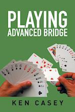 Playing Advanced Bridge af Ken Casey