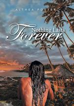 Nothing Lasts Forever af Althea Foster