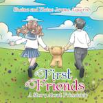 First Friends: A Story About Friendship