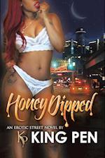 Honey Dipped: An Erotic Street Novel I