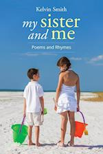 My Sister and Me: Poems and Rhymes