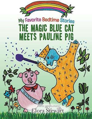 Bog, hæftet The Magic Blue Cat Meets Pauline Pig af Elora Stewart