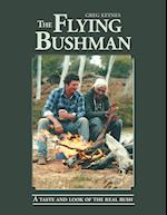 The Flying Bushman: A Taste and Look of the Real Bush
