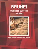 Brunei Business Success Guide (World Business and Investment Library)