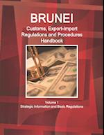 Brunei Customs, Export-import Regulations, Incentives and Procedures Handbook af USA International Business Publications