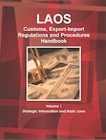 Laos Customs, Export-import Regulations, Incentives and Procedures Handbook af USA International Business Publications