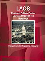Laos Electoral, Political Parties Laws and Regulations Handbook (World Business and Investment Library)