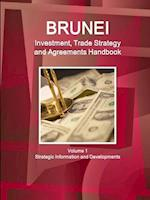 Brunei Investment, Trade Strategy and Agreements Handbook