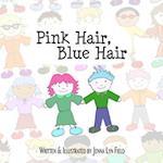 Pink Hair, Blue Hair af Jenna Lyn Field